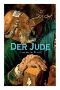 Der Jude (Historischer Roman) - Vollst ndige Ausgabe