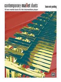 Contemporary Mallet Duets: 12 Two-Mallet Duets for the Intermediate Player