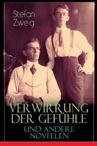 Verwirrung Der Gefühle Und Andere Novellen (Vollständige Ausgabe)