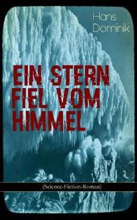 Ein Stern Fiel Vom Himmel (Science-Fiction-Roman)