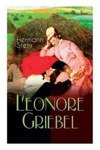 Leonore Griebel (Vollst ndige Ausgabe)