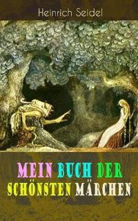 Mein Buch Der Sch nsten M rchen (Vollst ndige Ausgaben)