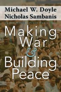 Making War Amp Building Peace Michael W Doyle Nicholas border=