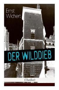 Der Wilddieb (Thriller) - Vollständige Ausgabe