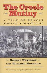 The Creole Mutiny: A Tale of Revolt Aboard a Slave Ship