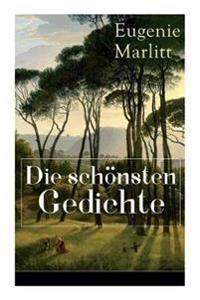 Die Sch nsten Gedichte Von Eugenie Marlitt
