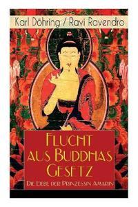 Flucht Aus Buddhas Gesetz - Die Liebe Der Prinzessin Amarin