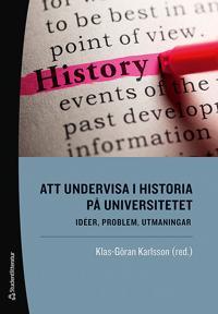 Att undervisa i historia på universitetet - Idéer, problem, utmaningar
