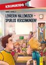 KrimiKids - Lehrerin Hallewusch - spurlos verschwunden!