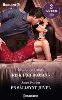 Risk för romans / En sällsynt juvel