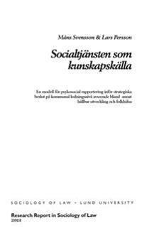 Socialtjänsten som kunskapskälla, En modell för psykosocial rapportering inför strategiska beslut på kommunal ledningsnivå avseende bland annat hållbar utveckling och folkhälsa