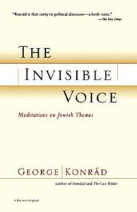 The Invisible Voice: Meditations on Jewish Themes
