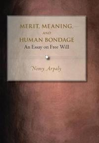 Merit, Meaning, and Human Bondage