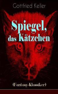 Spiegel, Das K tzchen (Fantasy-Klassiker)