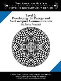 The Anastasi System - Psychic Development Level 5