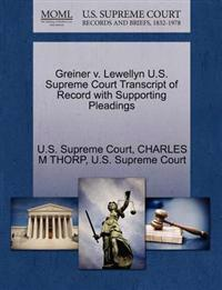 Greiner V. Lewellyn U.S. Supreme Court Transcript of Record with Supporting Pleadings