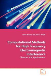 Computational Methods for High Frequency Electromagnetic Interference
