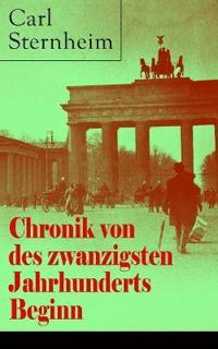 Chronik Von Des Zwanzigsten Jahrhunderts Beginn (Vollst ndige Ausgabe)