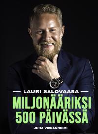 Lauri Salovaara: Miljonääriksi 500 päivässä