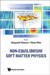 Non-Equilibrium Soft Matter Physics