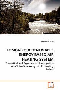 Design of a Renewable Energy-Based Air Heating System