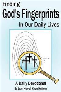 Finding God's Fingerprints In Our Daily Lives