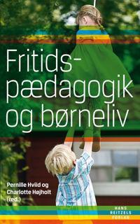 Fritidspædagogik og børneliv