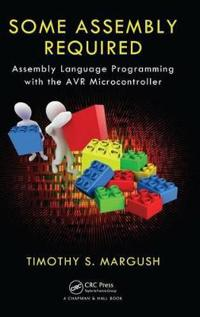 Some Assembly Required: Assembly Language Programming with the AVR Microcontroller