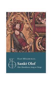 Sankt Olof :  Olof Haraldsson kung av Norge