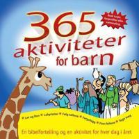 365 aktiviteter for barn. En bibelfortelling og en aktivitet for hver dag i året