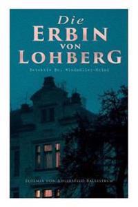 Die Erbin Von Lohberg (Detektiv Dr. Windm ller-Krimi)