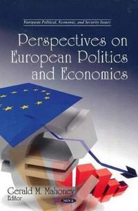 Perspectives on European Politics and Economics