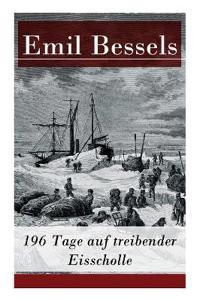 196 Tage Auf Treibender Eisscholle - Vollst ndige Ausgabe