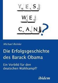 Die Erfolgsgeschichte Des Barack Obama. Ein Vorbild F r Den Deutschen Wahlkampf?