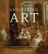 Sheltering Art: Collecting and Social Identity in Early Eighteenth-Century Paris