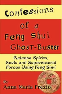 Confessions of a Feng Shui Ghost-Buster