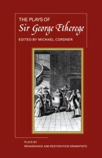 The Plays of Sir George Etherege