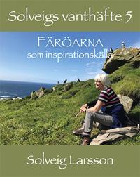 Solveigs vanthäfte 5 - Färöarna som inspirationskälla