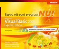 Skapa ett eget program nu! : Microsoft® Visual Basic® 2005 : express edition