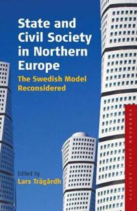 State and Civil Society in Northern Europe: The Swedish Model Reconsidered