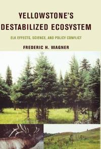 Yellowstone's Destabilized Ecosystem