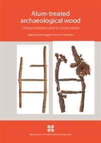 Alum-treated archaeological wood : characterization and re-conservation