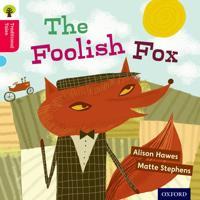 Oxford Reading Tree Traditional Tales: Level 4: The Foolish Fox