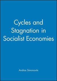 Cycles and Stagnation in Socialist Economies