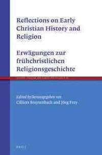 Reflections on the Early Christian History of Religion - Erwägungen Zur Frühchristlichen Religionsgeschichte