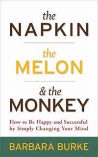 The Napkin, the Melon & the Monkey