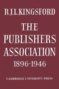 The Publishers Association 1896-1946