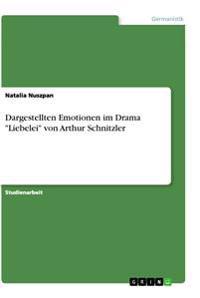 """Dargestellten Emotionen im Drama """"Liebelei"""" von Arthur Schnitzler"""