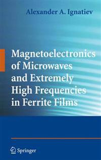 Magnetoelectronics of Microwaves and Extremely High Frequencies in Ferrite Films