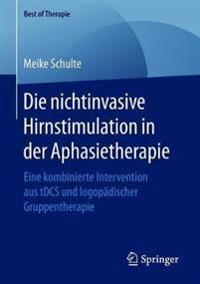 Die Nichtinvasive Hirnstimulation in Der Aphasietherapie